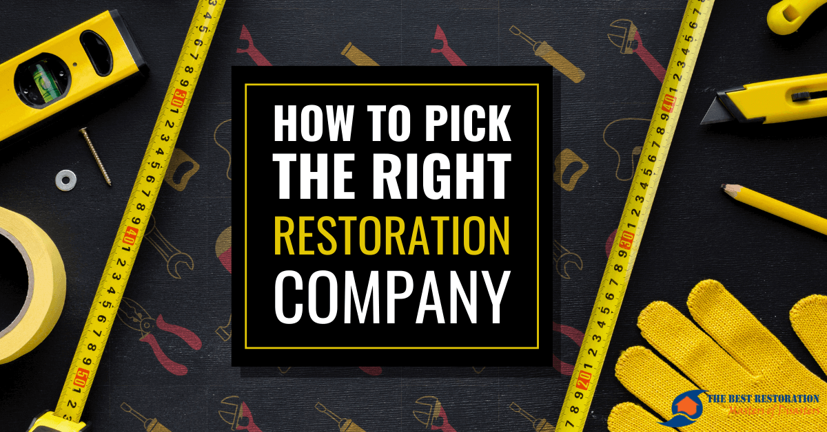 How To Choose The Right Restoration Company